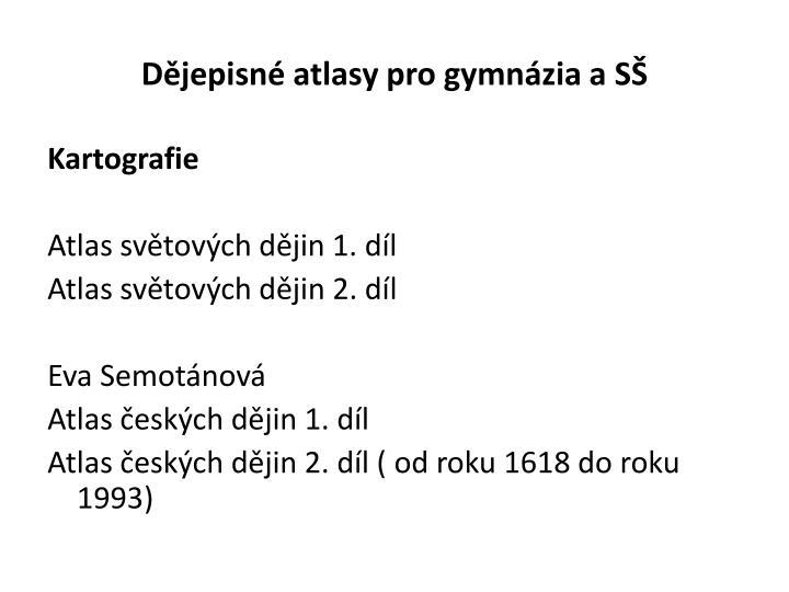 Dějepisné atlasy pro gymnázia a SŠ