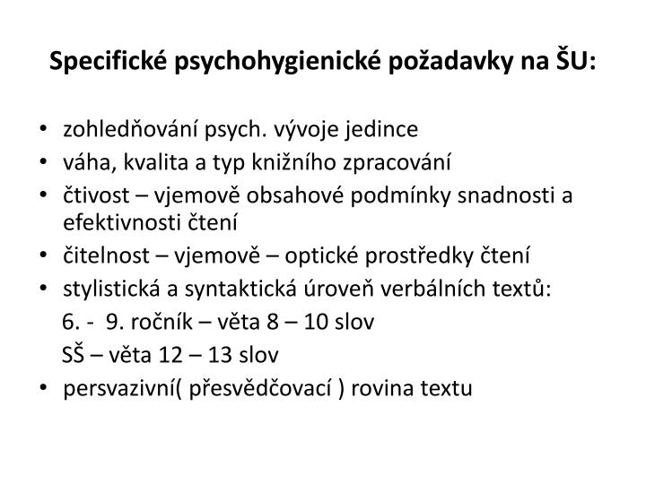 Specifické psychohygienické požadavky na ŠU: