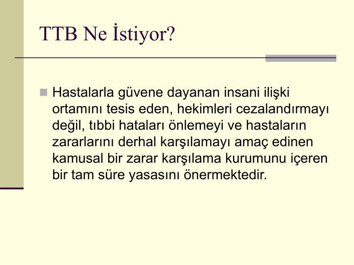 TTB Ne İstiyor?