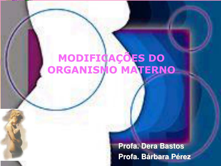 MODIFICAES DO ORGANISMO MATERNO