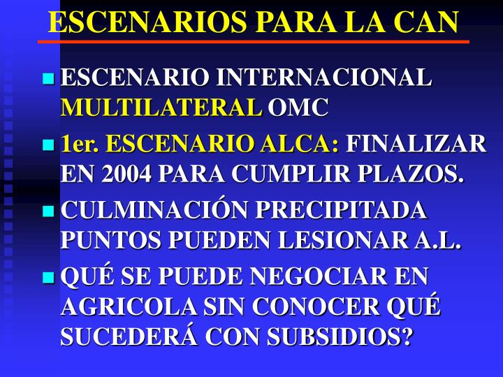 ESCENARIOS PARA LA CAN