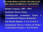 transformaciones mundiales decadas ochenta y noventa