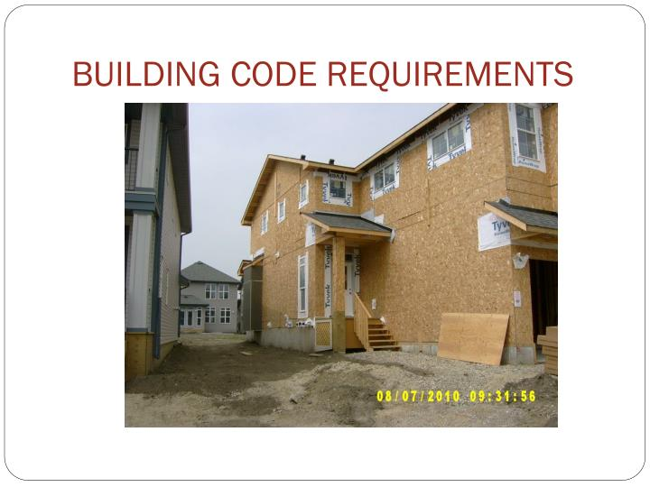 BUILDING CODE REQUIREMENTS
