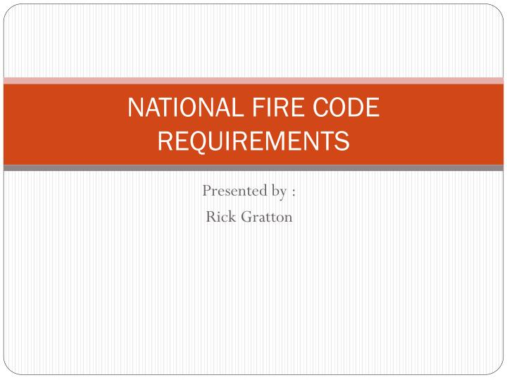 NATIONAL FIRE CODE REQUIREMENTS