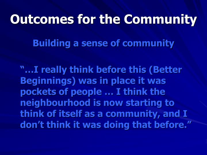 Outcomes for the Community