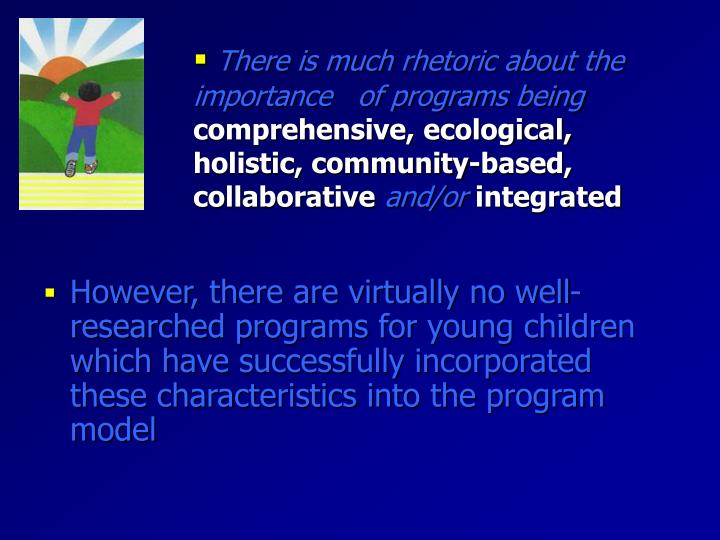 There is much rhetoric about the importance   of programs being