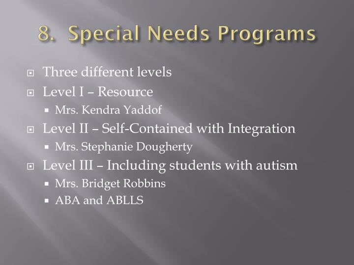 8.  Special Needs Programs