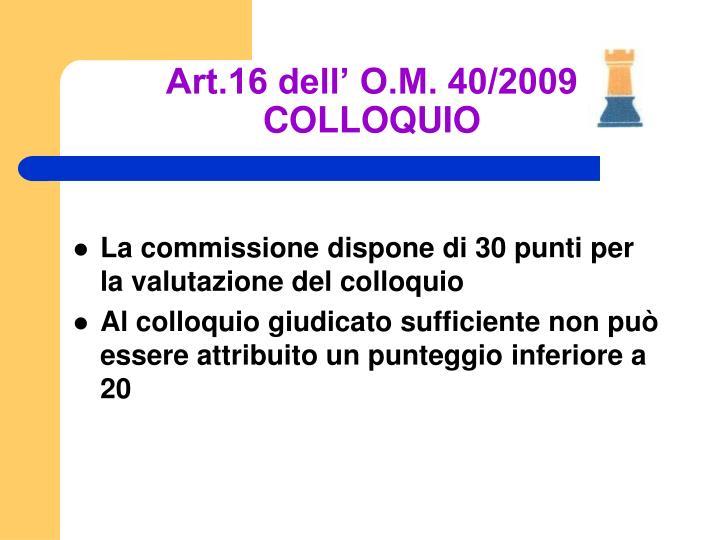 Art.16 dell' O.M. 40/2009