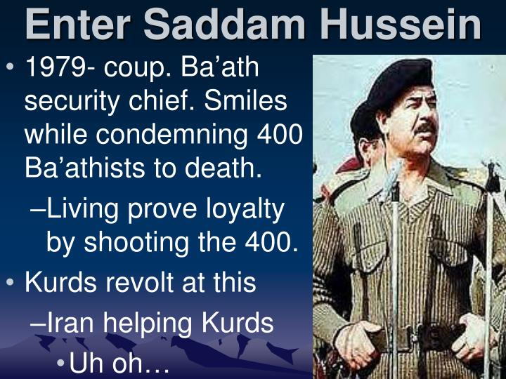 Enter Saddam Hussein
