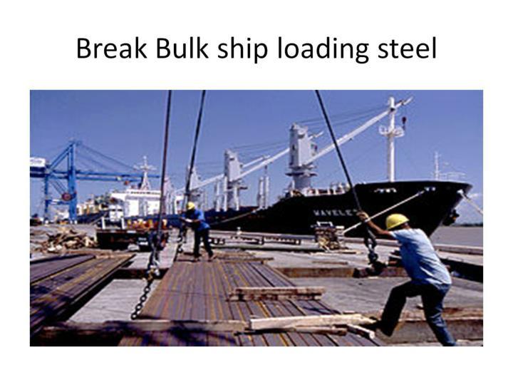 Break Bulk ship loading steel