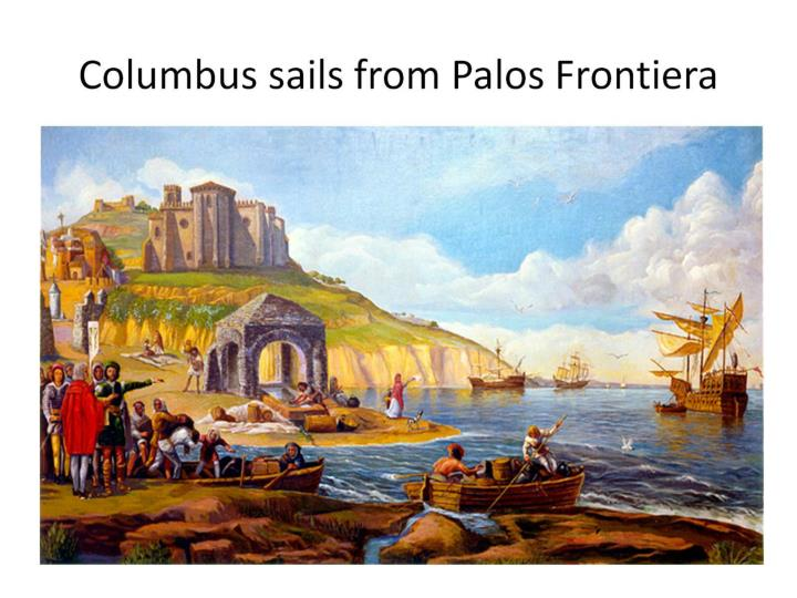Columbus sails from Palos Frontiera