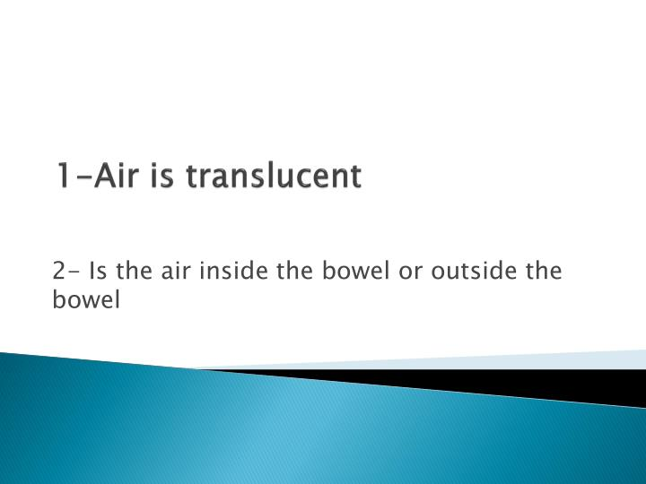1-Air is translucent