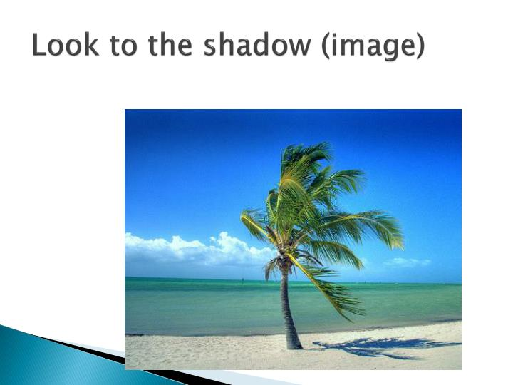 Look to the shadow (image)