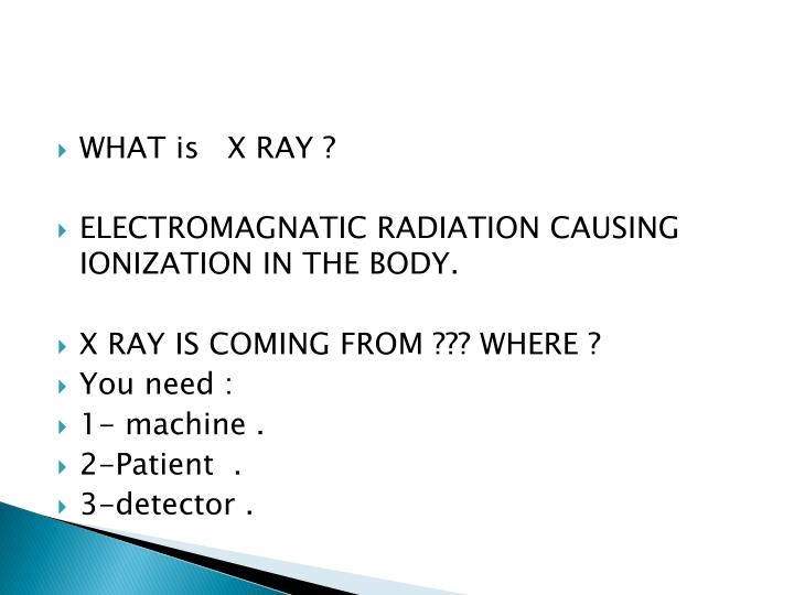 WHAT is   X RAY ?