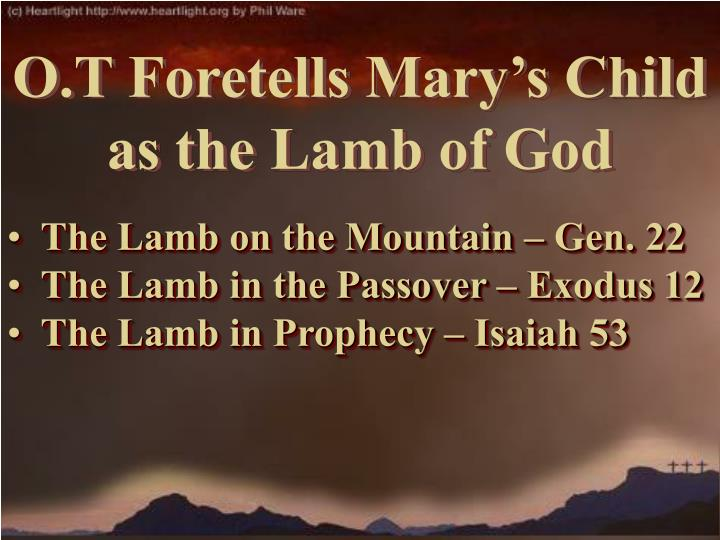 The lamb on the mountain gen 22 the lamb in the passover exodus 12 the lamb in prophecy isaiah 53