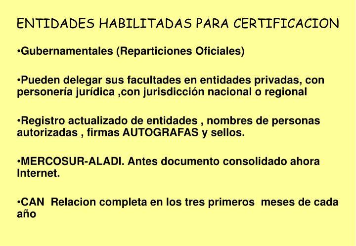 ENTIDADES HABILITADAS PARA CERTIFICACION