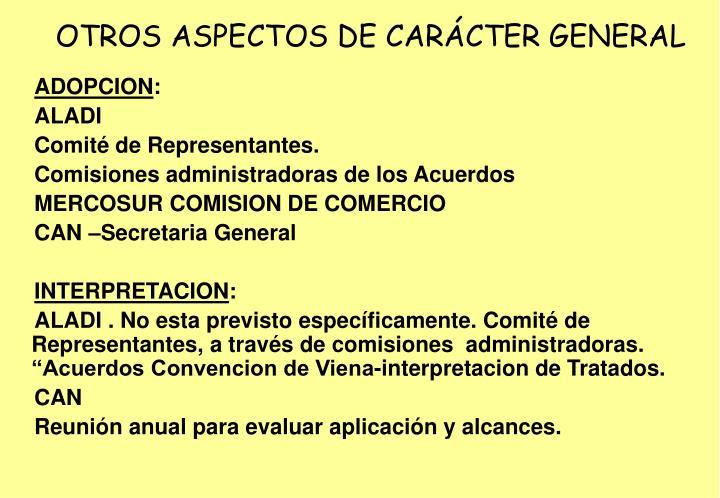 OTROS ASPECTOS DE CARÁCTER GENERAL