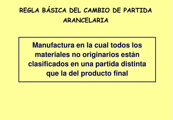 REGLA BÁSICA DEL CAMBIO DE PARTIDA  ARANCELARIA
