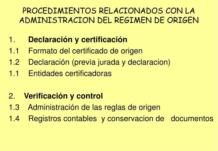 PROCEDIMIENTOS RELACIONADOS CON LA ADMINISTRACION DEL REGIMEN DE ORIGEN