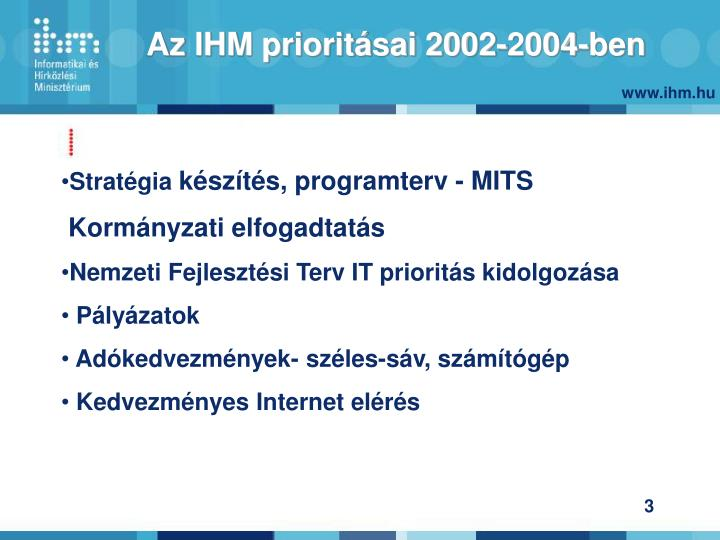 Az IHM prioritásai 2002-2004-ben