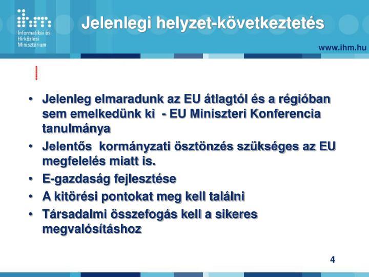 Jelenleg elmaradunk az EU átlagtól és a régióban sem emelkedünk ki  - EU Miniszteri Konferencia tanulmánya
