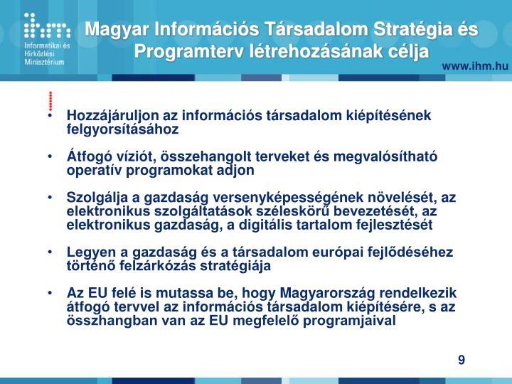 Magyar Információs Társadalom Stratégia és Programterv létrehozásának célja