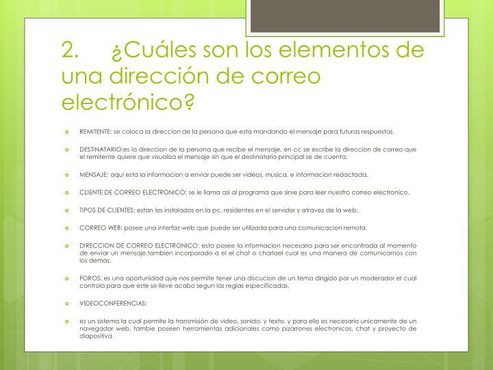 2.¿Cuáles son los elementos de una dirección de correo electrónico?