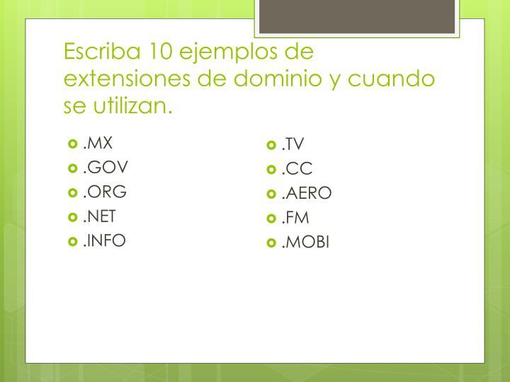 Escriba 10 ejemplos de extensiones de dominio y cuando se utilizan.