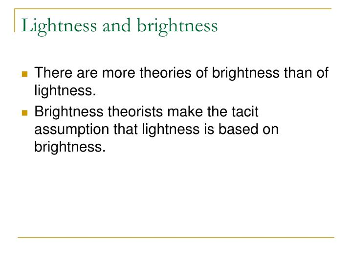 Lightness and brightness