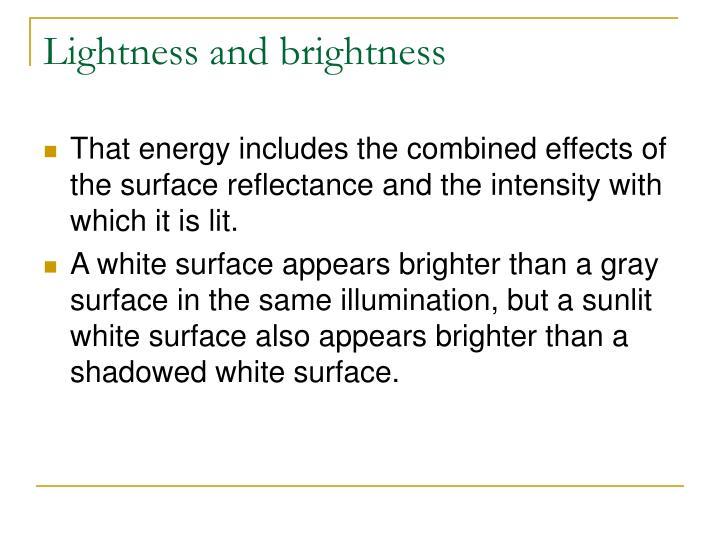Lightness and brightness