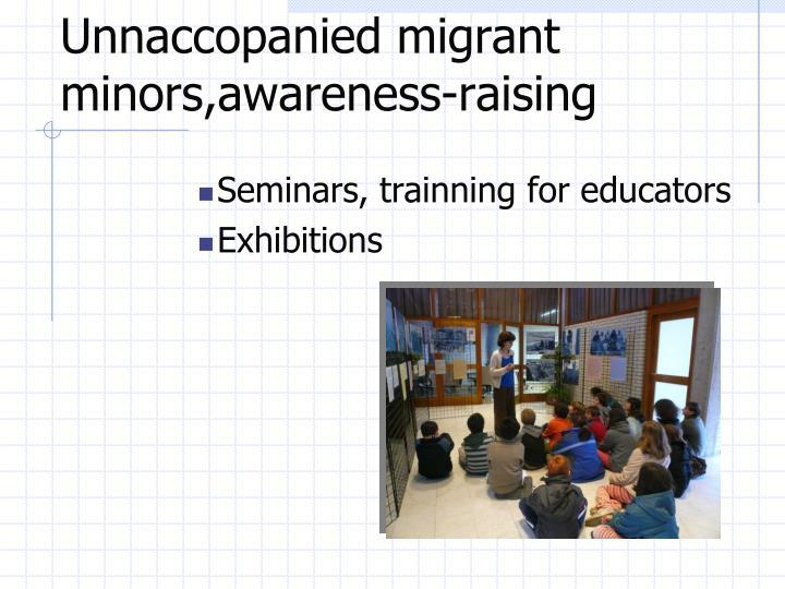 Unnaccopanied migrant minors,awareness-raising