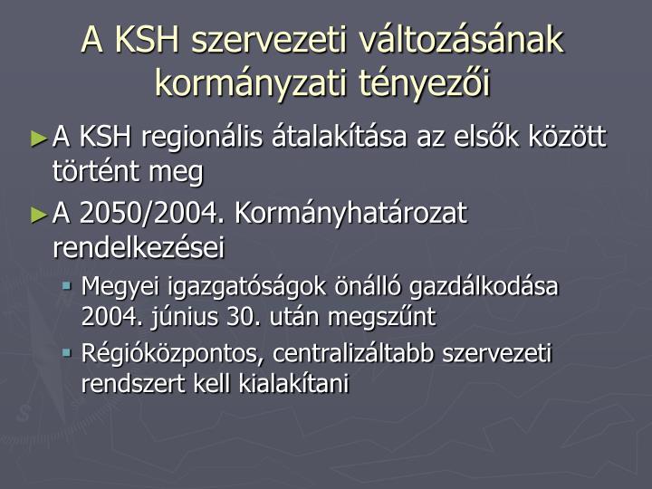 A KSH szervezeti változásának kormányzati tényezői