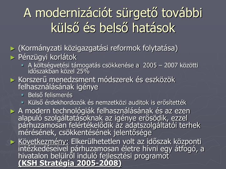 A modernizációt sürgető további külső és belső hatások