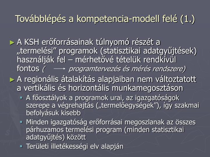 Továbblépés a kompetencia-modell felé (1.)