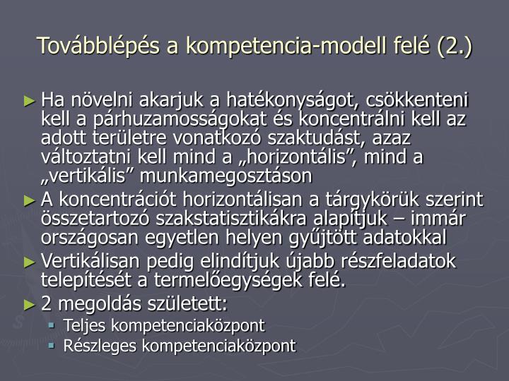 Továbblépés a kompetencia-modell felé (2.)