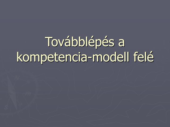 Továbblépés a kompetencia-modell felé