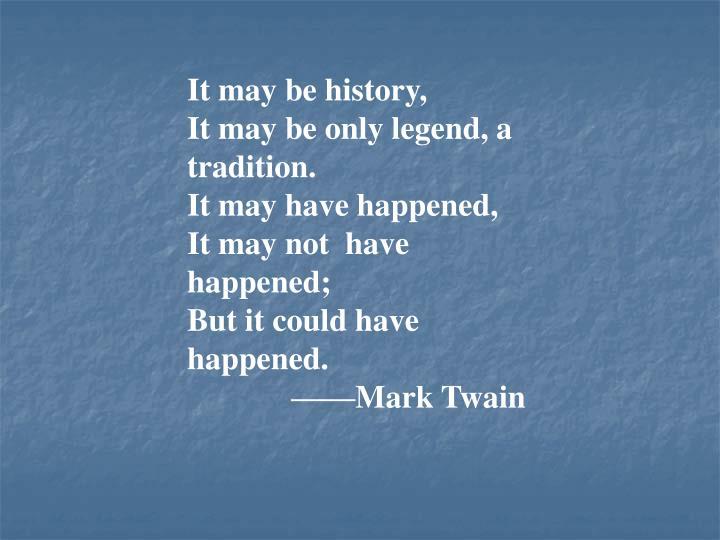 It may be history,