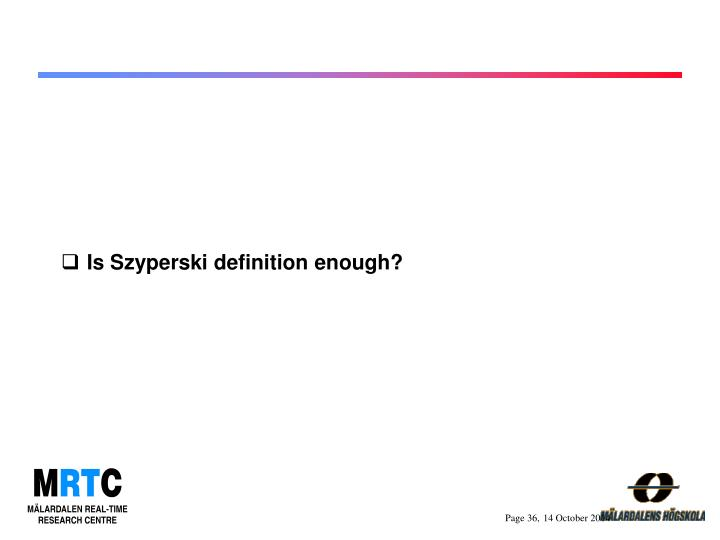 Is Szyperski definition enough?