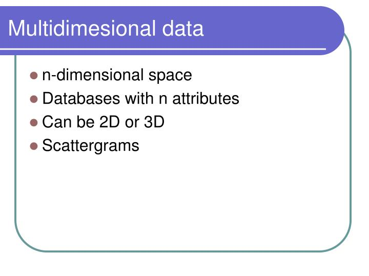 Multidimesional data