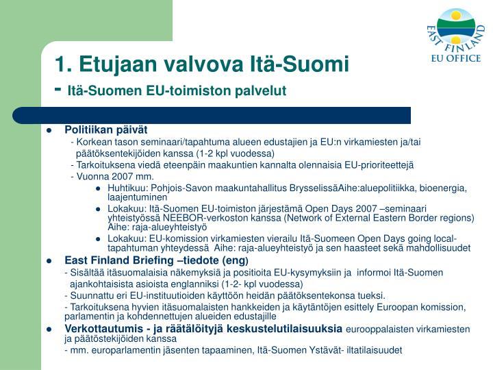 1. Etujaan valvova Itä-Suomi