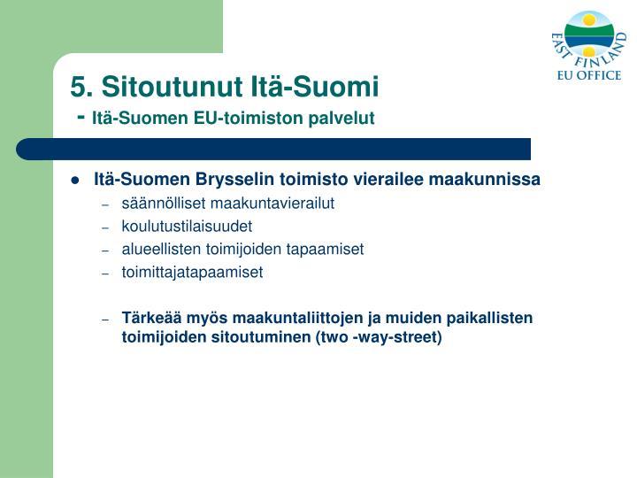 5. Sitoutunut Itä-Suomi
