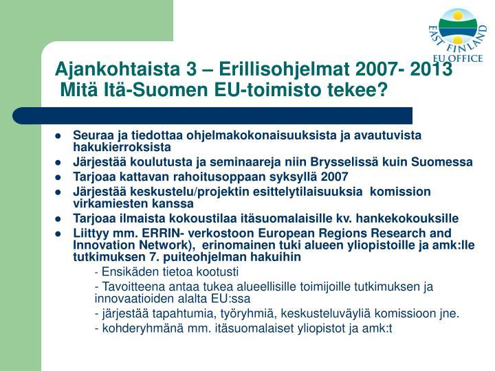 Ajankohtaista 3 – Erillisohjelmat 2007- 2013
