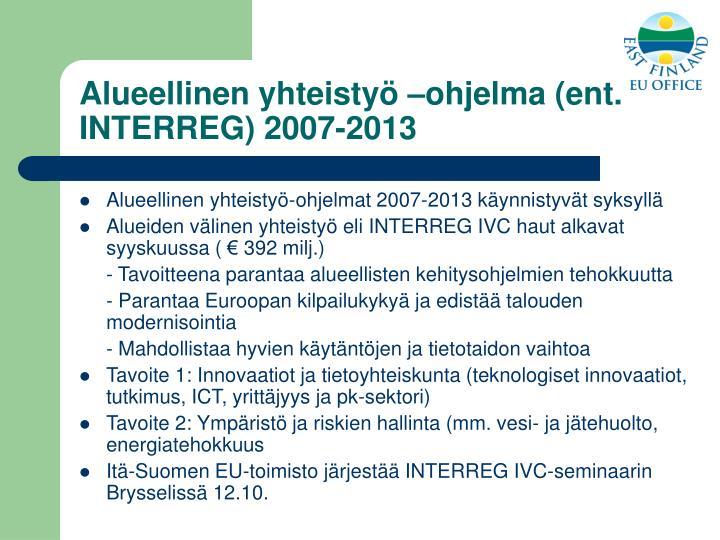 Alueellinen yhteistyö –ohjelma (ent. INTERREG) 2007-2013