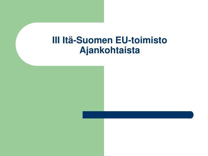 III Itä-Suomen EU-toimisto