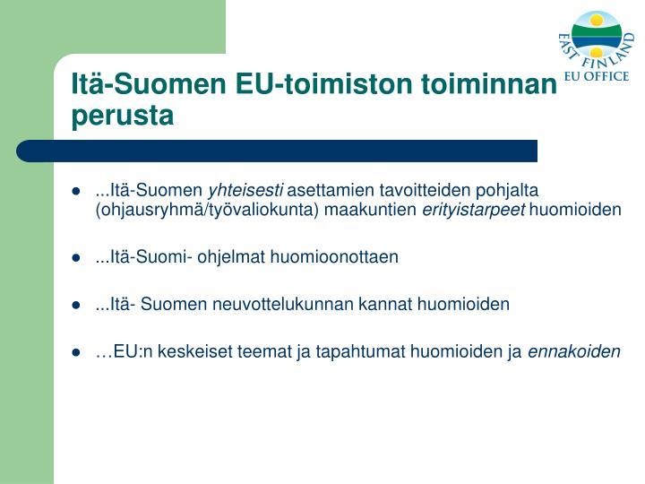 Itä-Suomen EU-toimiston toiminnan perusta