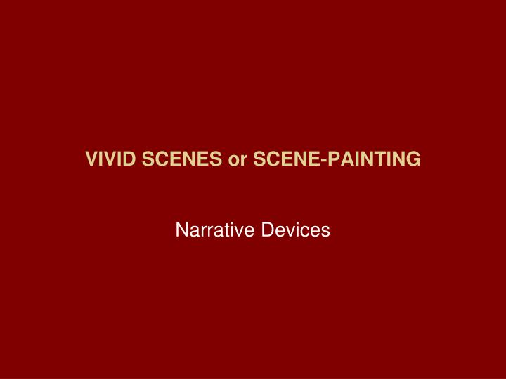 VIVID SCENES or SCENE-PAINTING