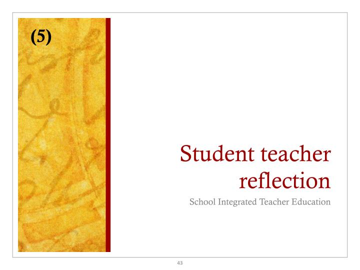 """student teaching reflection Reflecting on teaching """"thinking deeply about my work has increased my effectiveness and allowed me to assist my students in learning my constant reflection."""
