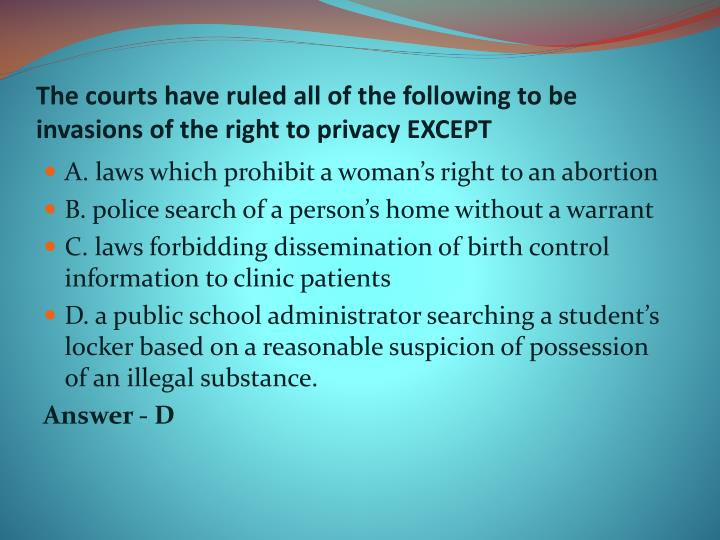The courts have ruled all of the following to be invasions of the right to privacy EXCEPT