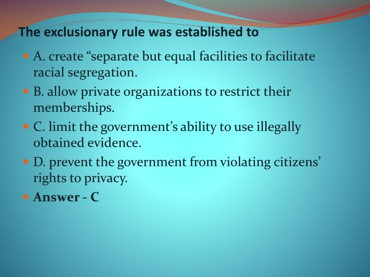 The exclusionary rule was established to