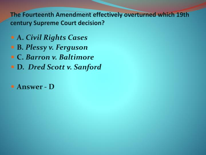 The Fourteenth Amendment effectively overturned which 19th century Supreme Court decision?